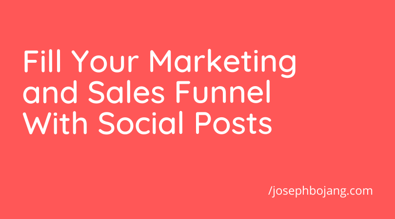 Fill Your Marketing and Sales Funnel With Social Posts