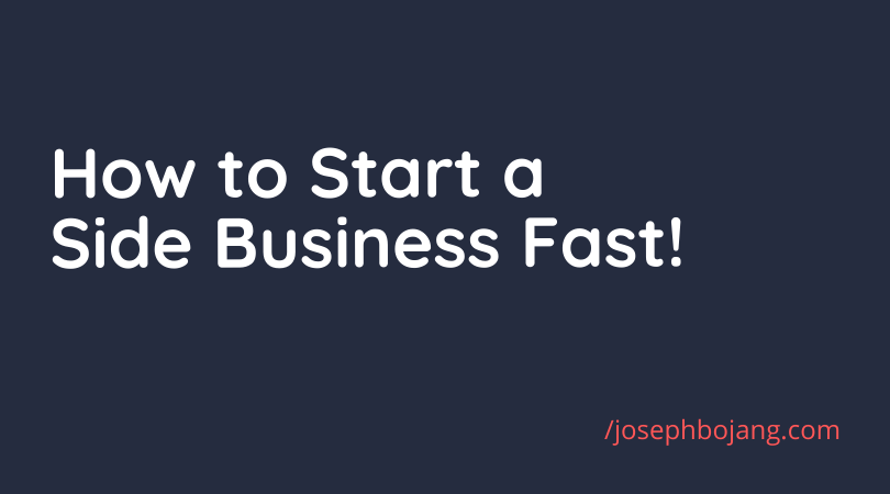 How to start a side business or side hustle fast