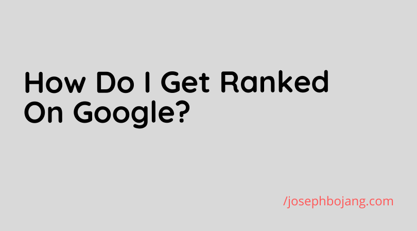 Your 2020 SEO Plan For…How Do I Rank On Google?